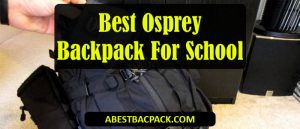 Best Osprey Backpack for School