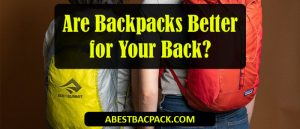 Are Backpacks Better for Your Back