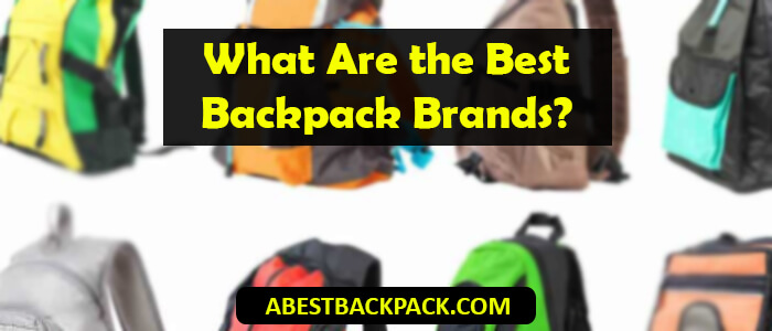 What Are the Best Backpack Brands