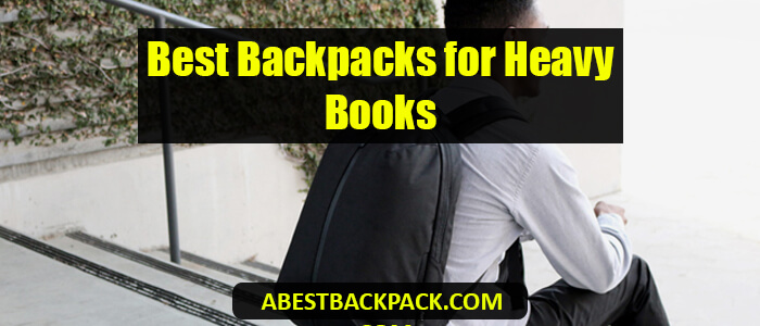 Best Backpacks for Heavy Books