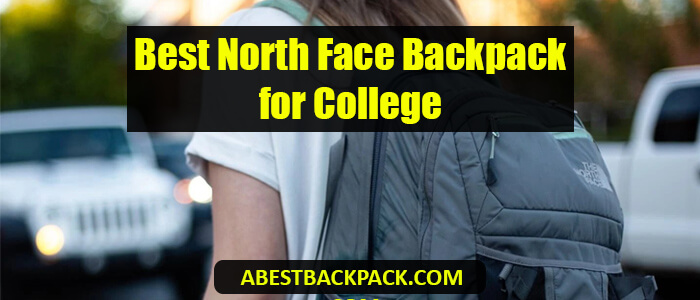 Best North Face Backpack for College