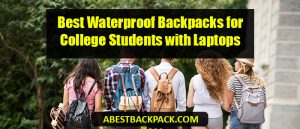 Feature Image Best Waterproof Backpacks for College Students with Laptops