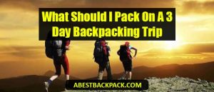 what-should-i-pack-on-a-3-day-backpacking-trip